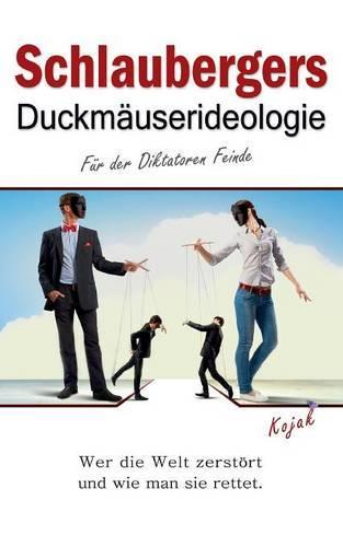Schlaubergers Duckmauserideologie (Paperback)