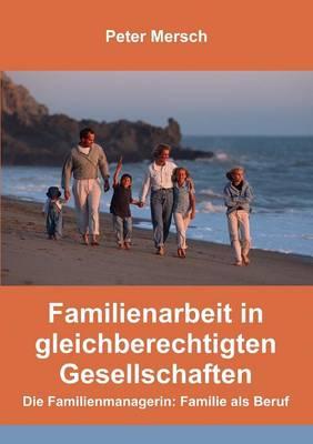 Familienarbeit in Gleichberechtigten Gesellschaften (Paperback)