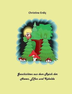Geschichten Aus Dem Reich Der Hexen, Elfen Und Kobolde (Paperback)