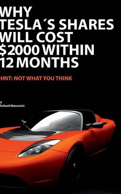 Why Tesla's Shares Will Cost 2.000 $ Within 12 Months (Paperback)