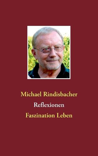 Reflexionen: Faszination Leben (Paperback)