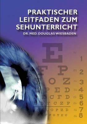 Praktischer Leitfaden Zum Sehunterricht (Paperback)