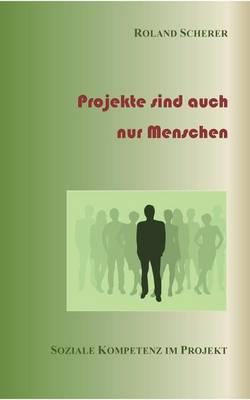 Projekte Sind Auch Nur Menschen (Paperback)