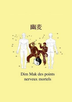 Dim Mak Des Points Nerveux Mortels (Paperback)