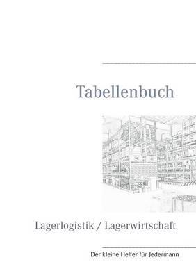Tabellenbuch Lagerlogistik / Lagerwirtschaft (Paperback)