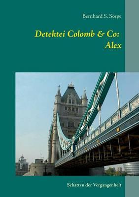 Detektei Colomb & Co: Alex (Paperback)