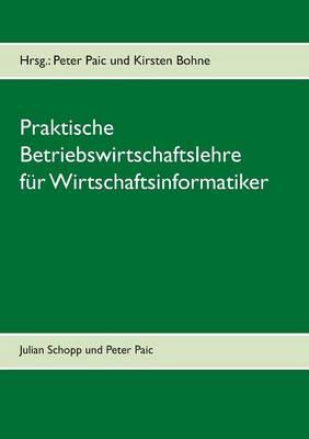 Praktische Betriebswirtschaftslehre Fur Wirtschaftsinformatik (Paperback)
