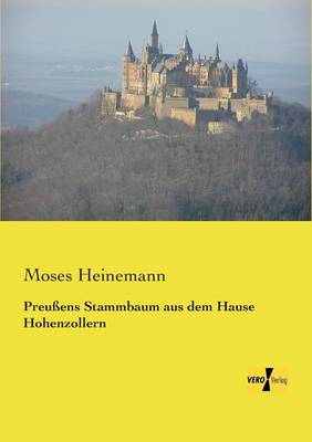 Preussens Stammbaum Aus Dem Hause Hohenzollern (Paperback)