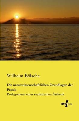 Die Naturwissenschaftlichen Grundlagen Der Poesie (Paperback)