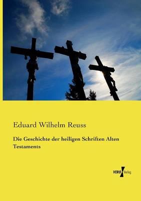 Die Geschichte der heiligen Schriften Alten Testaments (Paperback)