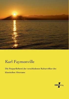 Die Purpurfarberei Der Verschiedenen Kulturvolker Des Klassischen Altertums (Paperback)