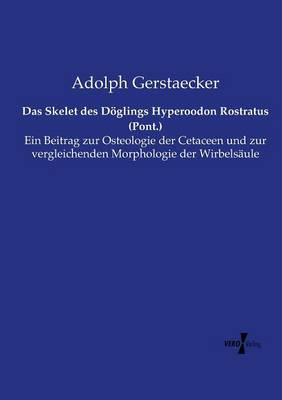 Das Skelet Des Doglings Hyperoodon Rostratus (Pont.) (Paperback)