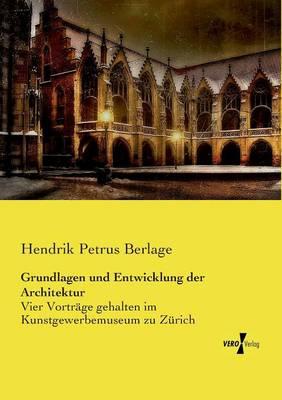 Grundlagen Und Entwicklung Der Architektur (Paperback)