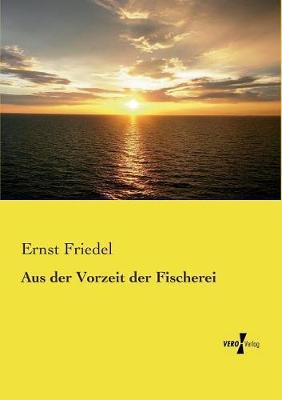 Aus Der Vorzeit Der Fischerei (Paperback)