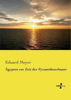AEgypten zur Zeit der Pyramidenerbauer (Paperback)