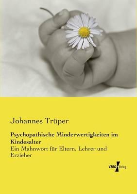 Psychopathische Minderwertigkeiten Im Kindesalter (Paperback)