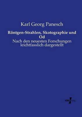 Rontgen-Strahlen, Skotographie Und Od (Paperback)
