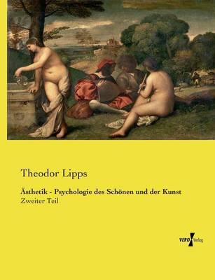 Asthetik - Psychologie Des Schonen Und Der Kunst (Paperback)