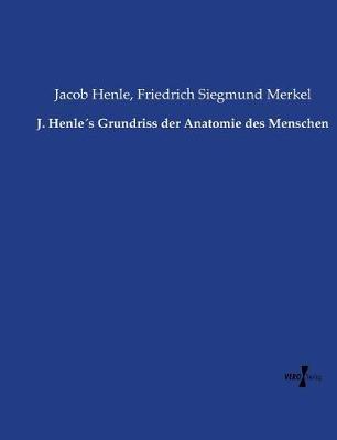 J. Henles Grundriss Der Anatomie Des Menschen (Paperback)
