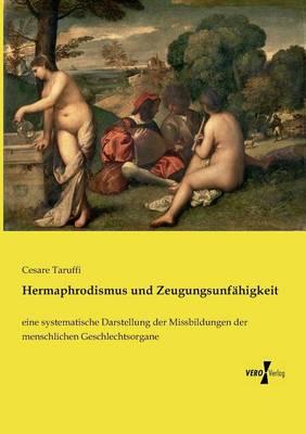 Hermaphrodismus Und Zeugungsunf higkeit (Paperback)
