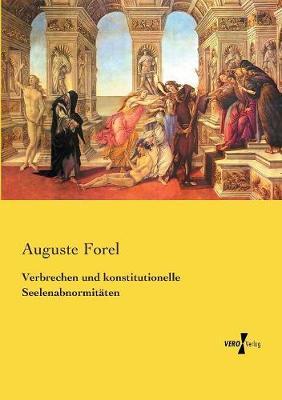 Verbrechen Und Konstitutionelle Seelenabnormit ten (Paperback)
