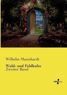 Wald- Und Feldkulte (Paperback)