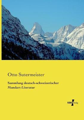 Sammlung Deutsch-Schweizerischer Mundart-Literatur (Paperback)