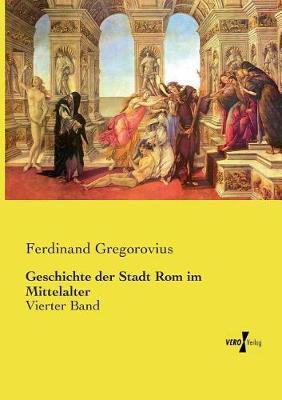 Geschichte Der Stadt ROM Im Mittelalter (Paperback)