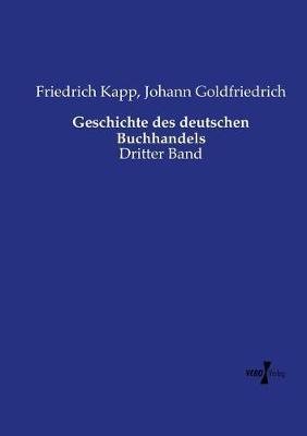 Geschichte Des Deutschen Buchhandels (Paperback)