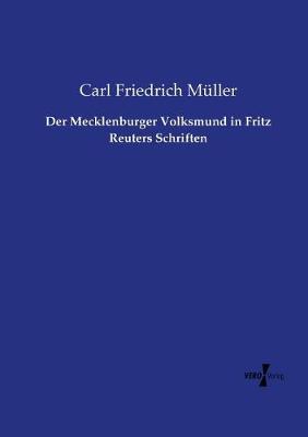 Der Mecklenburger Volksmund in Fritz Reuters Schriften (Paperback)