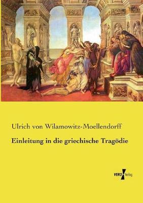 Einleitung in Die Griechische Tragodie (Paperback)