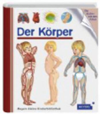Meyers Kleine Kinderbibliothek: Der Korper (Hardback)