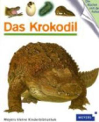 Meyers Kleine Kinderbibliothek: Das Krokodil (Hardback)