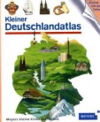 Meyers Kleine Kinderbibliothek: Kleiner Deutschlandatlas (Hardback)