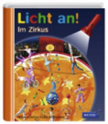 Meyers Kleine Kinderbibliothek - Licht an!: Im Zirkus (Hardback)