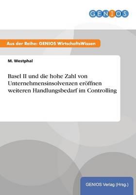 Basel II und die hohe Zahl von Unternehmensinsolvenzen eroeffnen weiteren Handlungsbedarf im Controlling (Paperback)