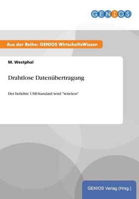 """Drahtlose Datenubertragung: Der beliebte USB-Standard wird """"wireless"""" (Paperback)"""