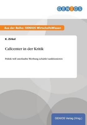 Callcenter in der Kritik: Politik will unerlaubte Werbung scharfer sanktionieren (Paperback)