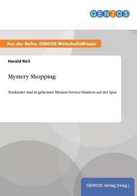 Mystery Shopping: Testkaufer sind in geheimer Mission Service-Sundern auf der Spur (Paperback)