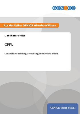 Cpfr: Collaborative Planning, Forecasting and Replenishment (Paperback)