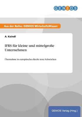 IFRS fur kleine und mittelgrosse Unternehmen: UEbernahme in europaisches Recht trotz Schwachen (Paperback)