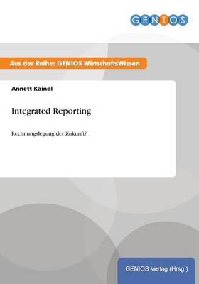 Integrated Reporting: Rechnungslegung der Zukunft? (Paperback)