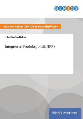 Integrierte Produktpolitik (IPP) (Paperback)