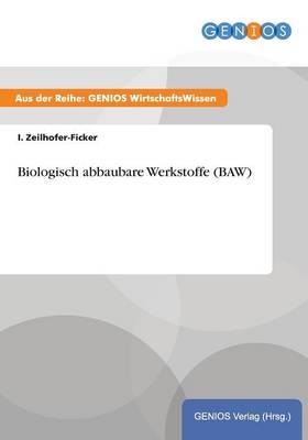 Biologisch abbaubare Werkstoffe (BAW) (Paperback)