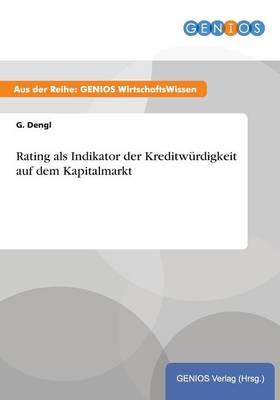 Rating als Indikator der Kreditwurdigkeit auf dem Kapitalmarkt (Paperback)