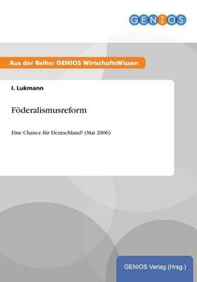 Foederalismusreform: Eine Chance fur Deutschland? (Mai 2006) (Paperback)