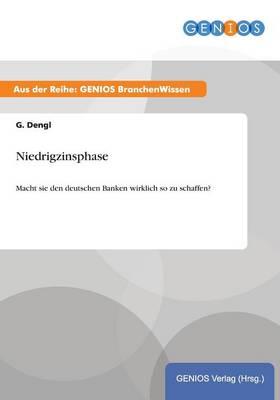 Niedrigzinsphase: Macht sie den deutschen Banken wirklich so zu schaffen? (Paperback)