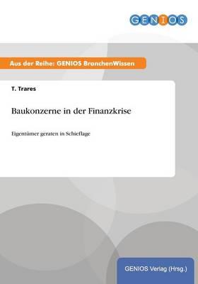 Baukonzerne in der Finanzkrise: Eigentumer geraten in Schieflage (Paperback)