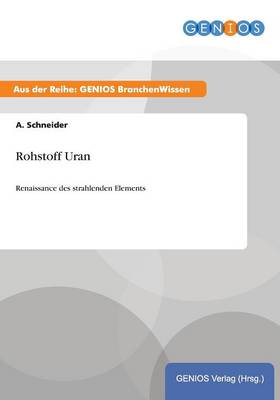 Rohstoff Uran: Renaissance des strahlenden Elements (Paperback)