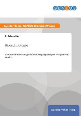 Biotechnologie: Hoffnungstrager in schillernden Farben (Paperback)